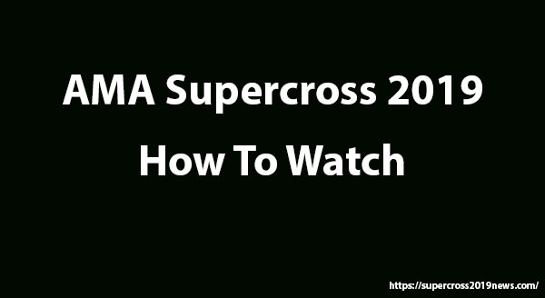 AMA supercross 2019 live stream